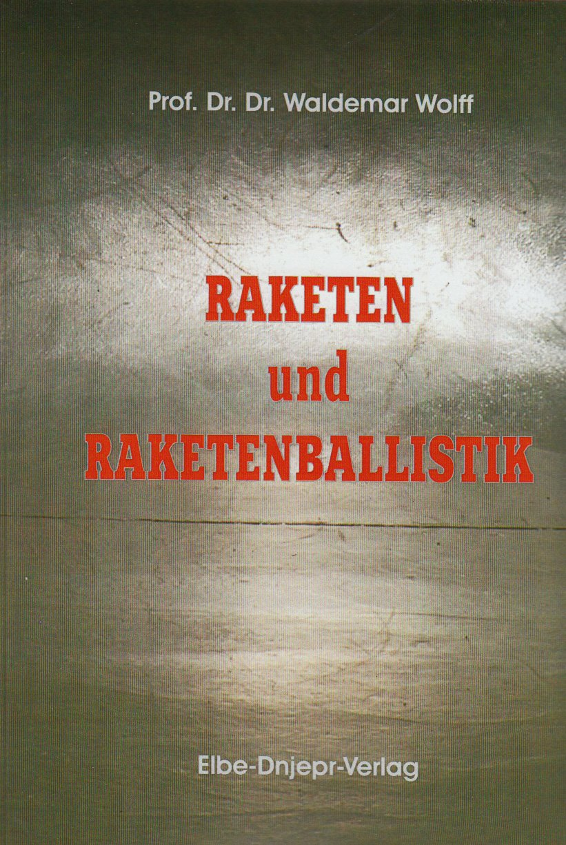 Raketen und Raketenballistik Taschenbuch – 27. November 2006 Rudi Meier Elbe-Dnjepr-Vlg 3933395879 LA9783933395870