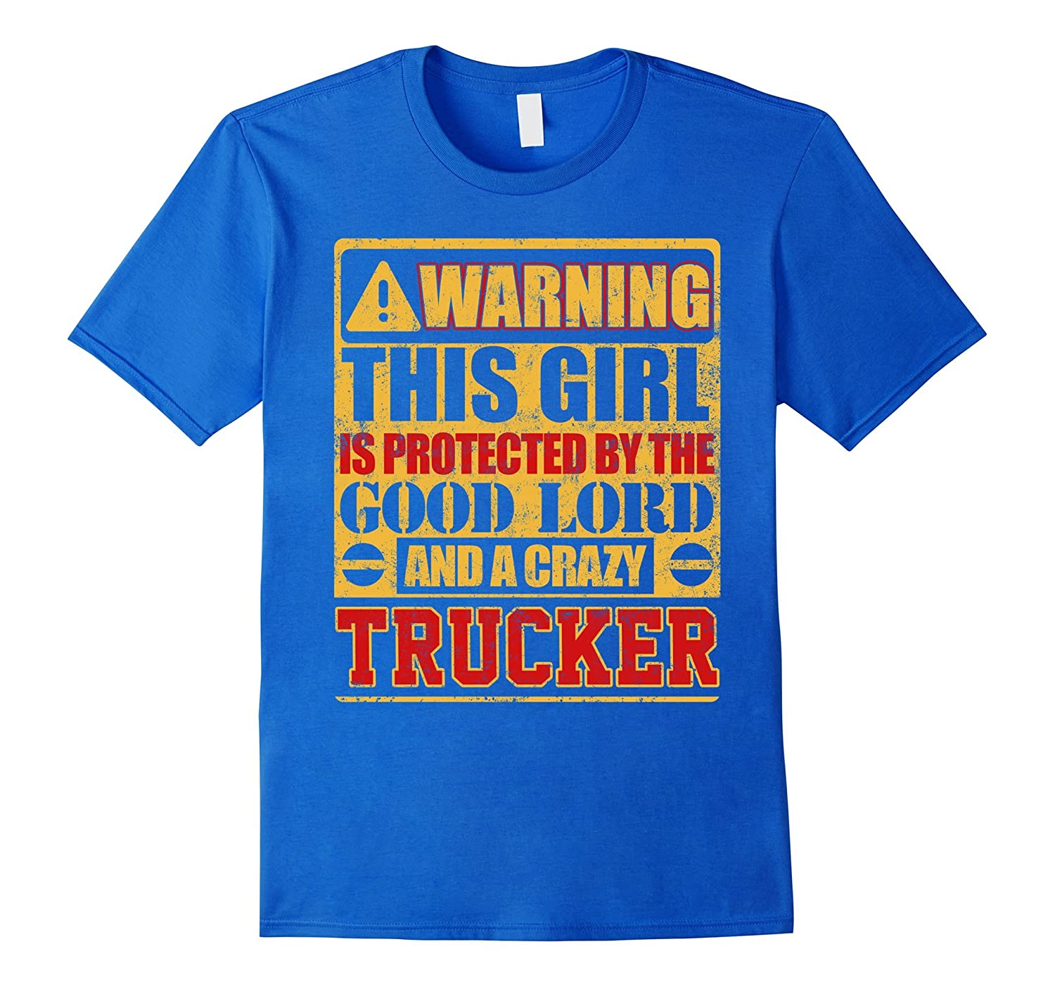 Warning This Girl Is Protected By Trucker T-shirt