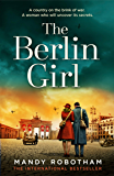 The Berlin Girl: The new gripping and emotional novel from the bestselling author of WW2 historical fiction