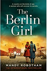 The Berlin Girl: The new title from the internationally bestselling author of WW2 historical fiction and the book you must read in 2020 Kindle Edition