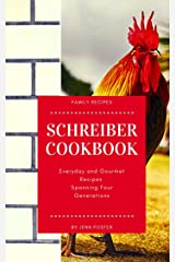 The Schreiber Cookbook: Everyday and Gourmet Recipes Spanning Four Generations Kindle Edition