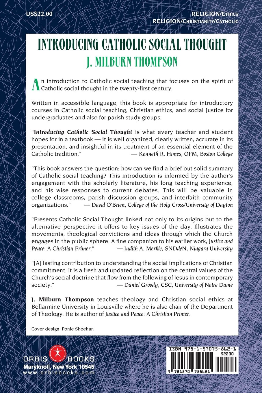 Introducing Catholic Social Thought: J. Milburn Thompson: 9781570758621:  Amazon.com: Books