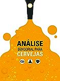 Análise Sensorial para Cervejas (ISBN Livro 0)