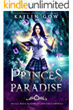 Princes of Paradise: An Academy RH Bully Romance (M.A.G.E. (Magical Academy of Gods and Elementals) Series Book 1)