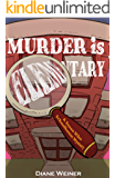 Murder is Elementary (Susan Wiles Schoolhouse Mystery Book 1)