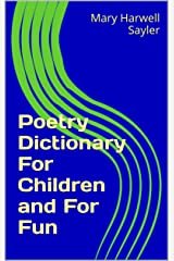Poetry Dictionary For Children and For Fun Kindle Edition