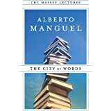 The City of Words (The CBC Massey Lectures)