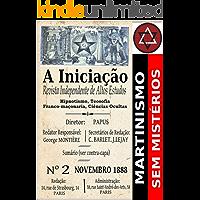 A Iniciação - Revista Independente de Altos Estudos: Martinismo ao seu Alcance (French Edition)