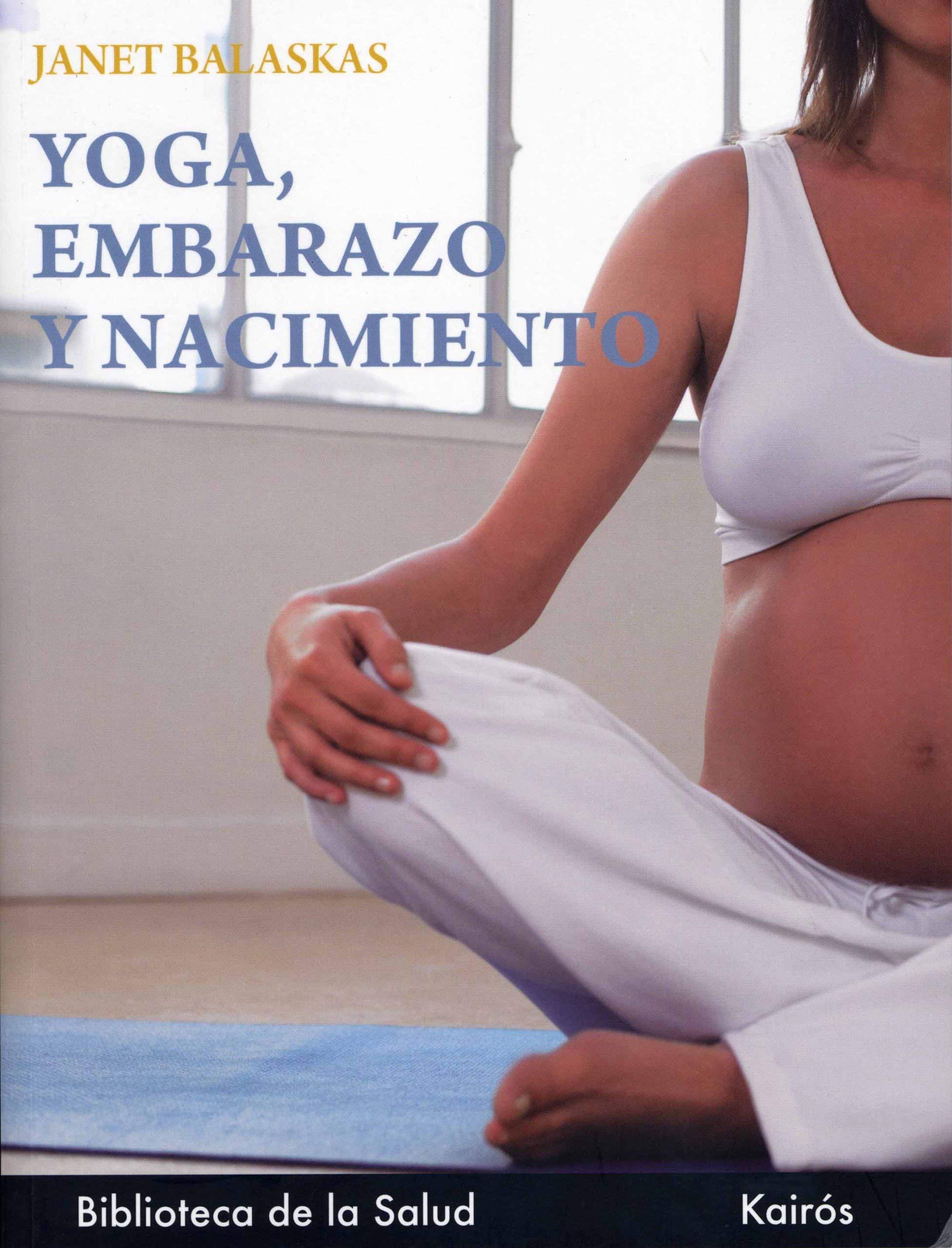 Yoga Embarazo y Nacimiento (Spanish Edition): Balaskas ...