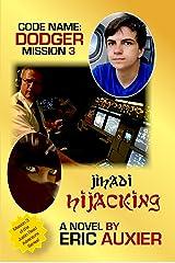 Jihadi Hijacking: Code Name: Dodger Mission 3 Kindle Edition