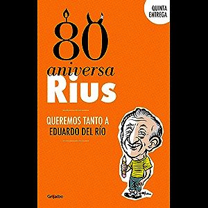 80 Aniversarius (80 Aniversarius 5): Queremos tanto a Eduardo del Río (Spanish Edition)