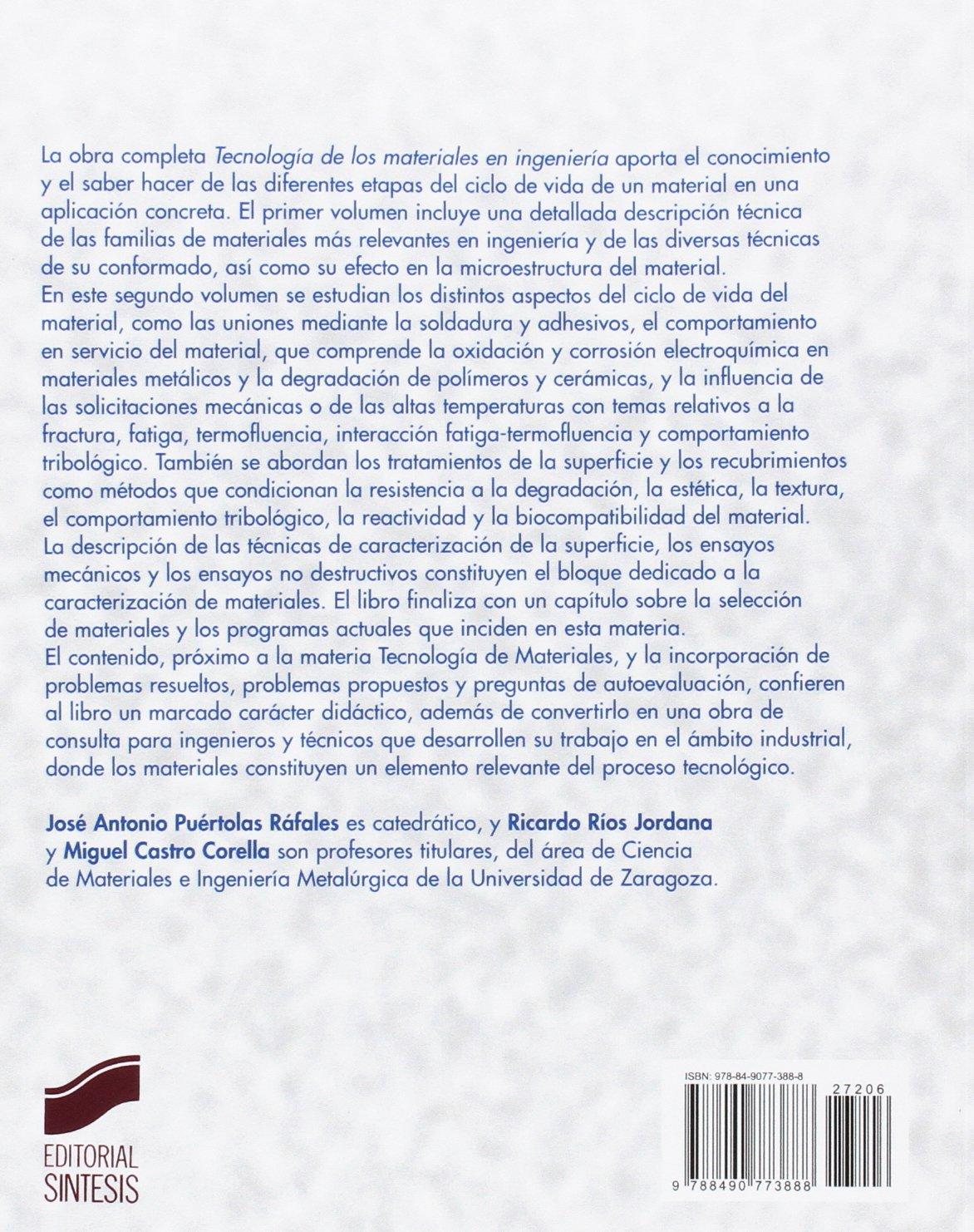 Tecnología de los materiales en ingeniería. Volumen 2 Ingeniería y ciencia: Amazon.es: José Antonio/Ríos, Ricardo/Castro, Miguel Puértolas: Libros