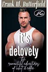 It's Delovely (The Romantical Adventures of Whit & Eddie Book 6) Kindle Edition