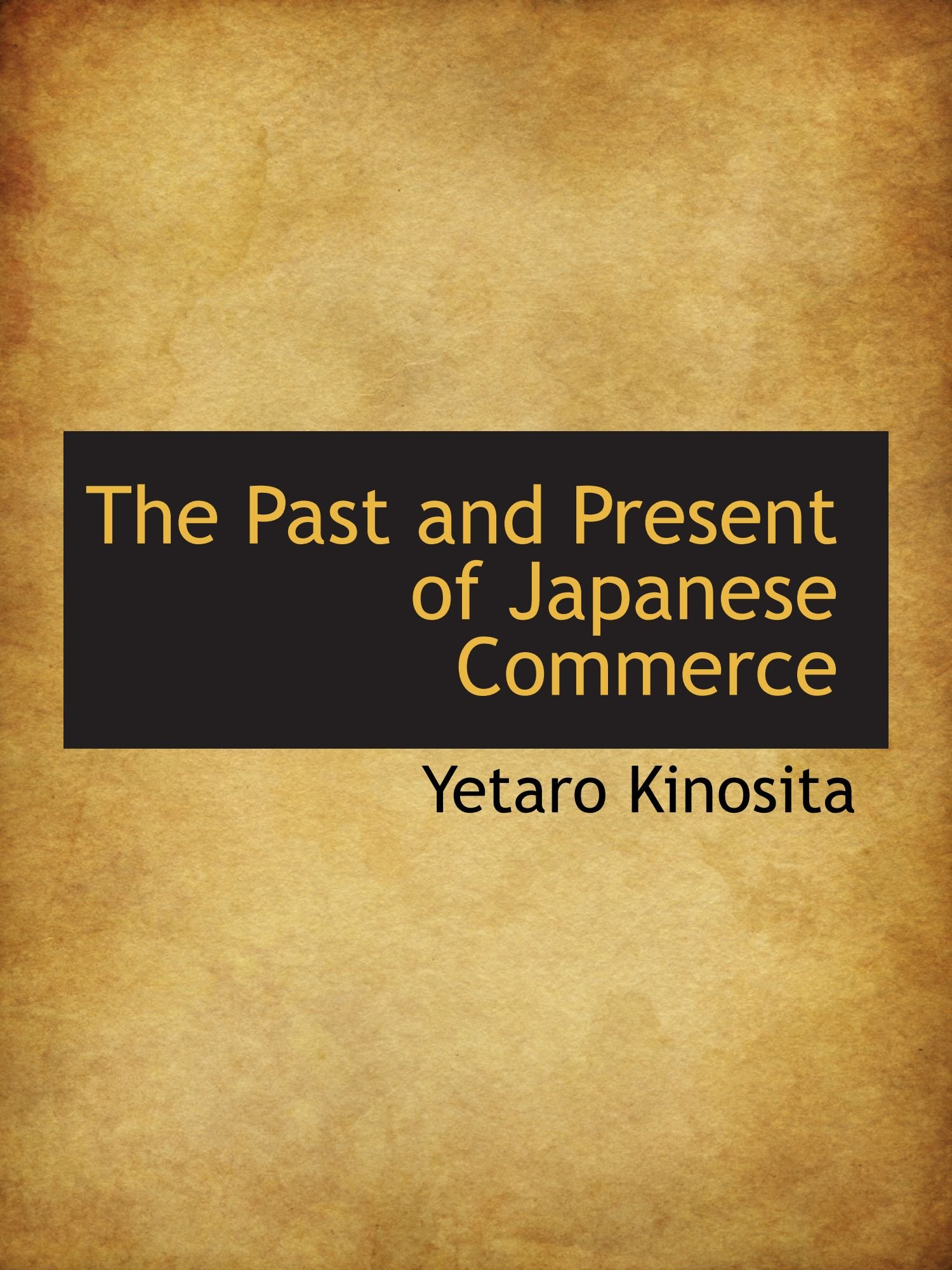 Read Online The Past and Present of Japanese Commerce PDF