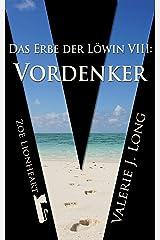 Das Erbe der Löwin VIII: Vordenker (Zoe Lionheart 18) (German Edition)