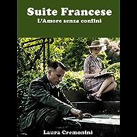 Suite Francese - L'Amore Senza Confini (WK - Il Cinema di Autore Vol. 1) (Italian Edition)