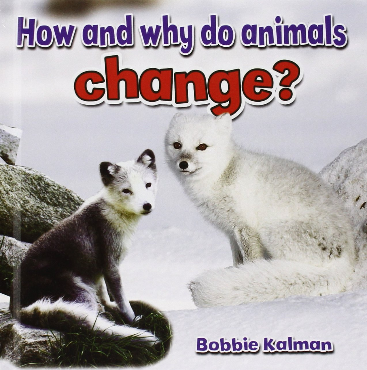 Download How and Why Do Animals Change? (All About Animals Close-Up) pdf