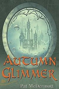 Autumn Glimmer: The Glimmer Books / Book Two