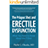 THE PRIAPUS SHOT AND ERECTILE DYSFUNCTION: What You Need to Know About the P-Shot