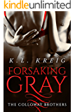 Forsaking Gray (The Colloway Brothers Book 1)
