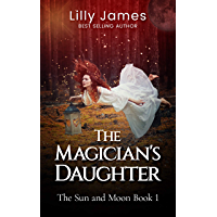 The Magician's Daughter: The Sun and Moon Book 1 (English Edition)