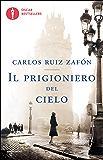 Il prigioniero del cielo (Il Cimitero dei Libri Dimenticati Vol. 3)