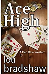 Ace High (Ben Blue Book 3) Kindle Edition