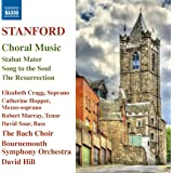 Stanford:Choral Music [Elizabeth Cragg; Catherine Hopper; Robert Murray; David Soar; The Bach Choir; Bournemouth Symphony Orchestra,David Hill] [NAXOS: 8573512]