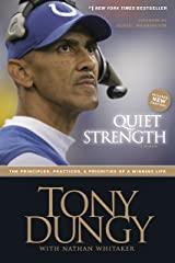 Quiet Strength: The Principles, Practices, and Priorities of a Winning Life Kindle Edition