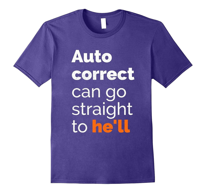 Funny T-Shirt | AUTO CORRECT. Gift Tee Shirt-TH
