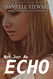 Not Just an Echo (Piper Anderson Legacy Mystery Book 3)