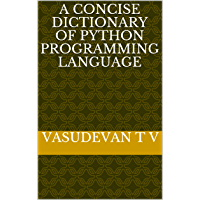 A Concise Dictionary of Python Programming Language (English Edition)