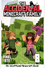 The Accidental Minecraft Family: Book 8 Kindle Edition