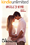 Bull's Eye: Sweet Romance