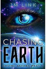 Chasing Earth: Saving Askara Part II Kindle Edition