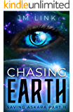 Chasing Earth: Saving Askara Part II (Tori & Aderus Book 2)
