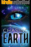 Chasing Earth: Saving Askara Part II (Tori & Aderus Book 2)
