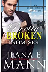 Pretty Broken Promises: An Unconventional Love Story Kindle Edition