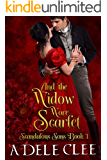 And the Widow Wore Scarlet (Scandalous Sons Book 1)