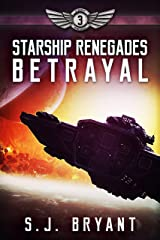 Starship Renegades: Betrayal Kindle Edition