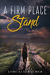 A Firm Place to Stand Kindle Edition