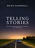 Telling Stories: God's Grace Revealed Through Adventures, Awkwardness, and a 1981 Monte Carlo