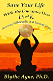 Save Your Life with the Dynamic Duo – D3 and K2: Becoming pH Balanced in an Unbalanced World (How to Save Your Life Book 5)