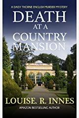 Death at a Country Mansion: A Daisy Thorne English Murder Mystery Kindle Edition