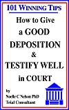 How to Give a Good Deposition and Testify Well in