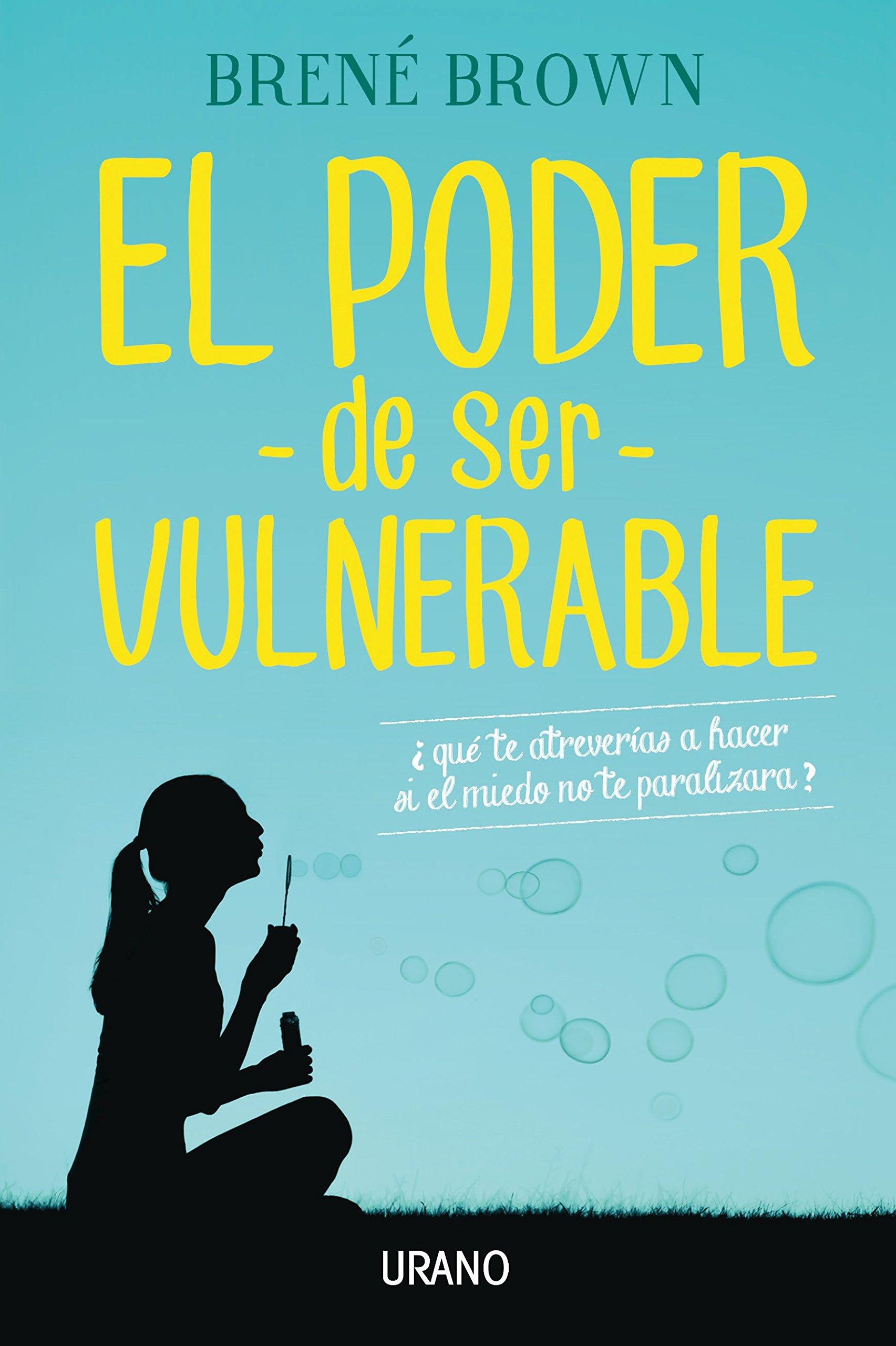 El Poder De Ser Vulnerable (spanish Edition): Brene Brown: 9788479539498:  Amazon: Books
