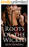 Roots of the Wicked