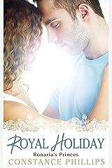 Royal Holiday (Ronaria's Princes Book 1) Kindle Edition