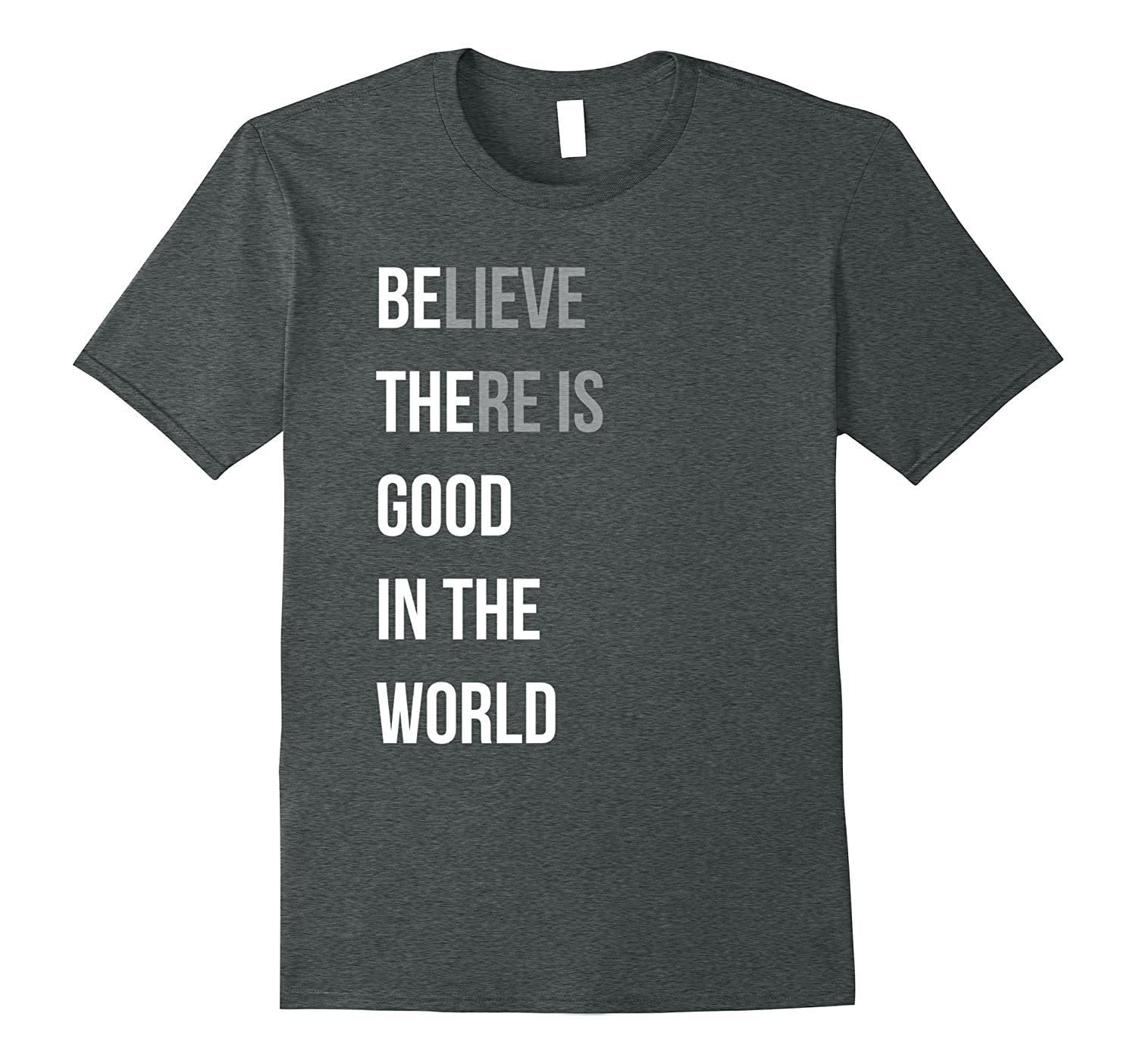 Be The Believe There Is Good In The World Quote Tee Shirt Anz