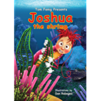 joshua the shrimp: an incredible journey of a unique six years old boy. aren't we all a bit unique?... (English Edition)